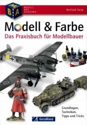 Modell & Farbe das Praxishandbuch für Modellbauer
