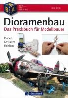 Dioramenbau das Praxishandbuch für Modellbauer