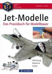 Jet-Modelle das Praxishandbuch für Modellbauer