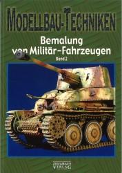 Modellbau-Techniken - Bemalung von Militärfahrzeugen Band 2